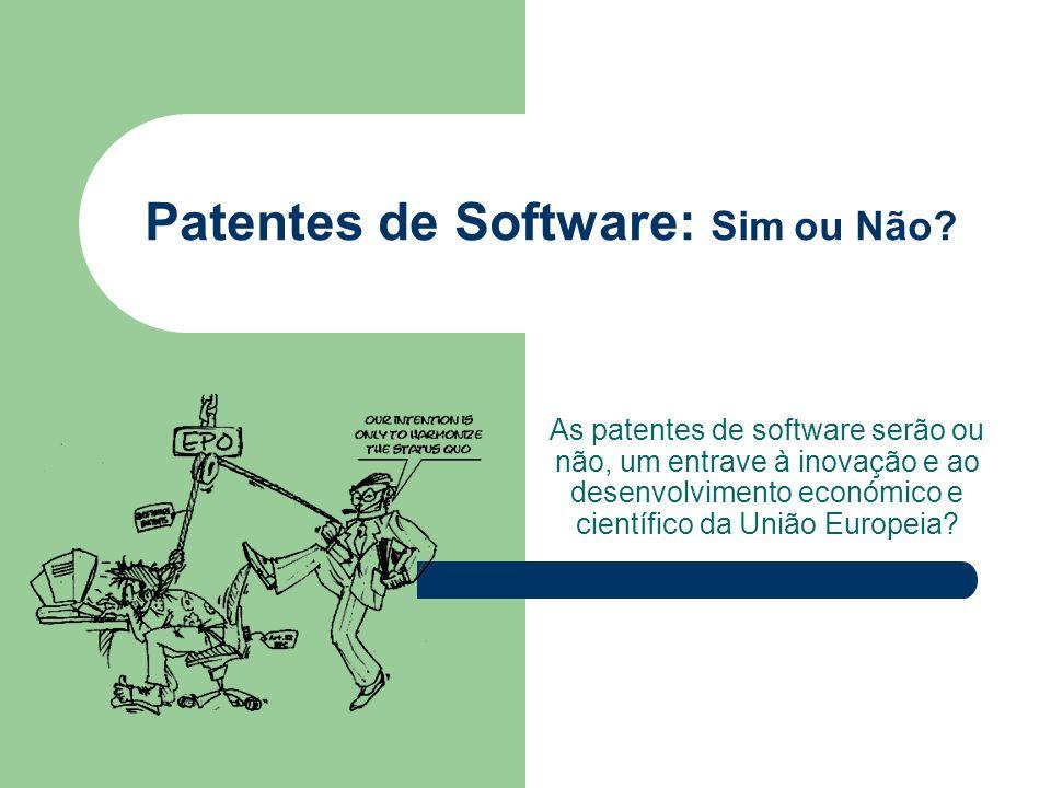 Patentes de Software: Sim ou Não? As patentes de software serão ou não, um entrave à inovação e ao desenvolvimento económico e científico da União Eur