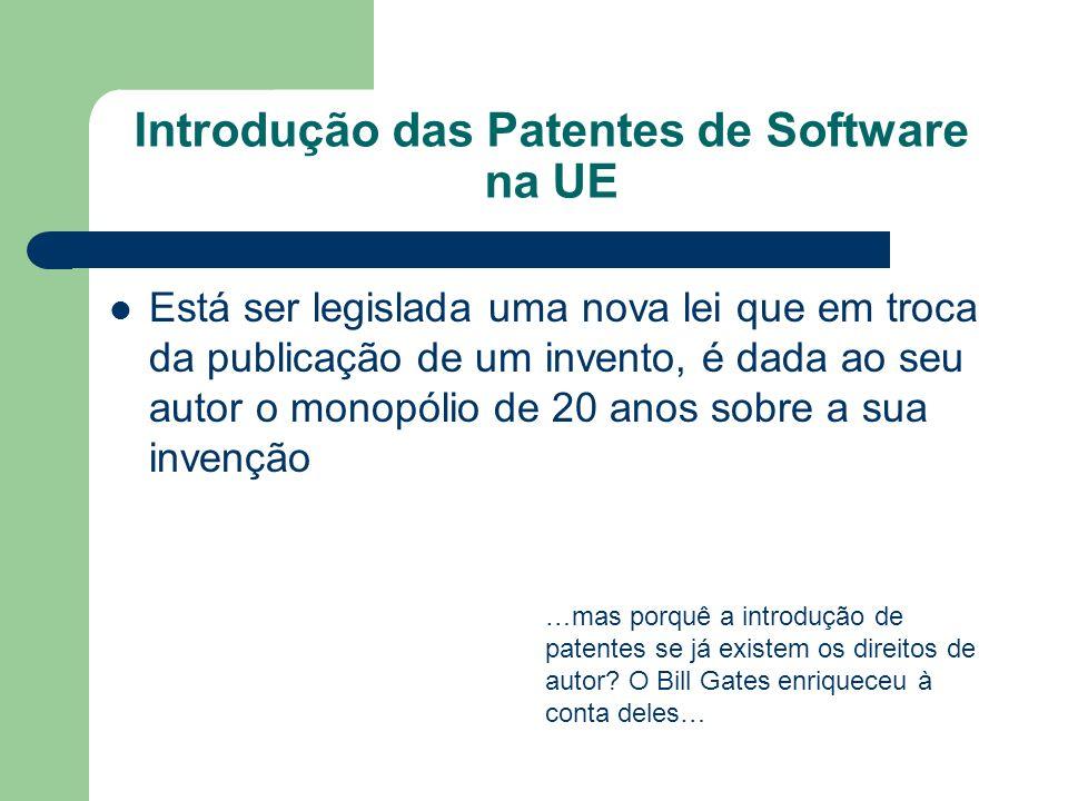 Introdução das Patentes de Software na UE Está ser legislada uma nova lei que em troca da publicação de um invento, é dada ao seu autor o monopólio de