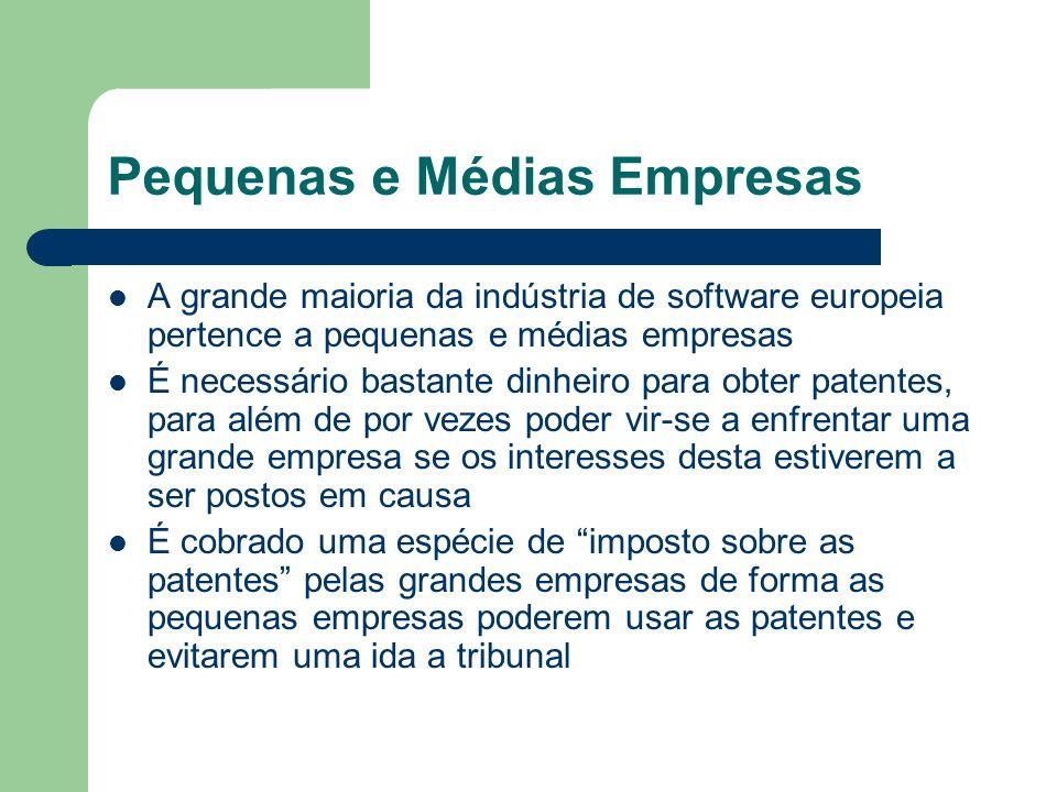 Pequenas e Médias Empresas A grande maioria da indústria de software europeia pertence a pequenas e médias empresas É necessário bastante dinheiro par