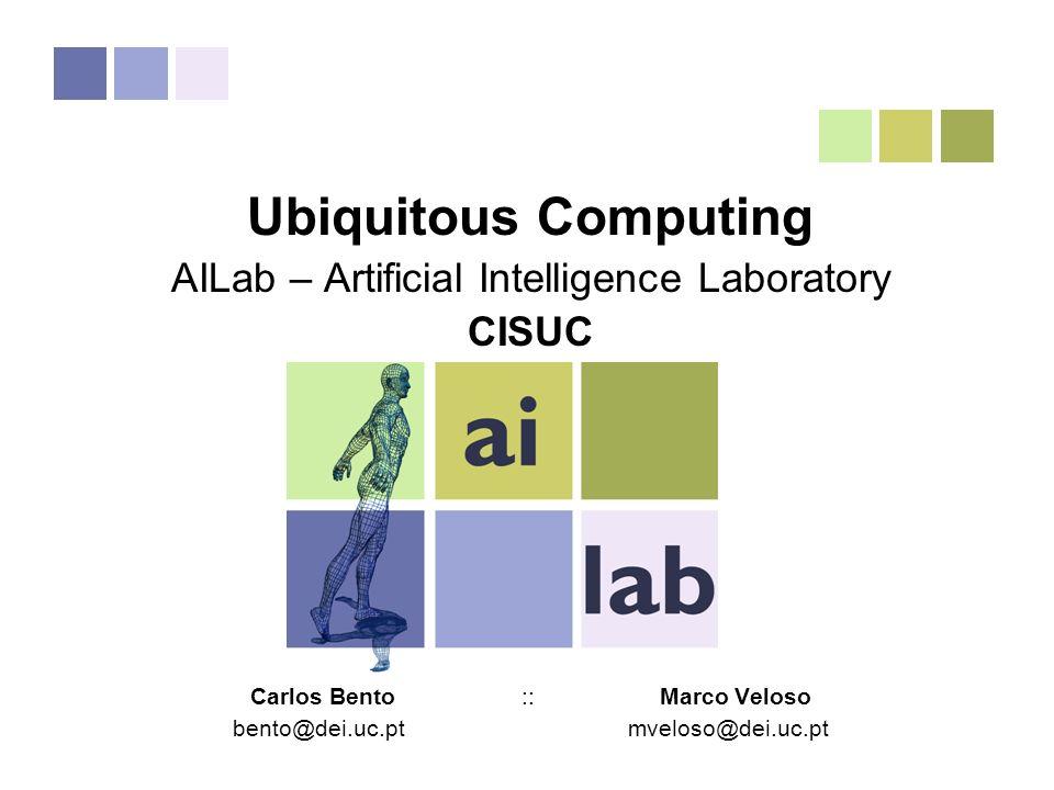 Localização em Sistemas Ubíquos Carlos Bento, Marco Veloso Coimbra, 2004 Pág 19 de 18 Ubiquitous Computing AILab – Artificial Intelligence Laboratory