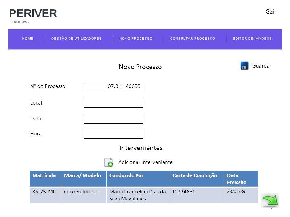 Novo Processo Intervenientes Maria Francelina Dias da Silva Magalhães Seguradora: 1/1 Guardar B S 7 Sair Observações: I
