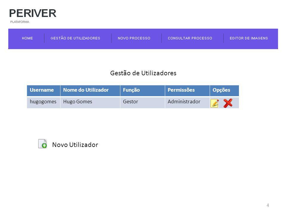 UsernameNome do UtilizadorFunçãoPermissõesOpções hugogomesHugo GomesGestorAdministrador Gestão de Utilizadores Novo Utilizador 4