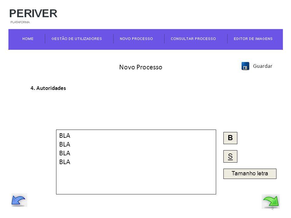 Novo Processo Guardar 4. Autoridades BLA B S Tamanho letra 9