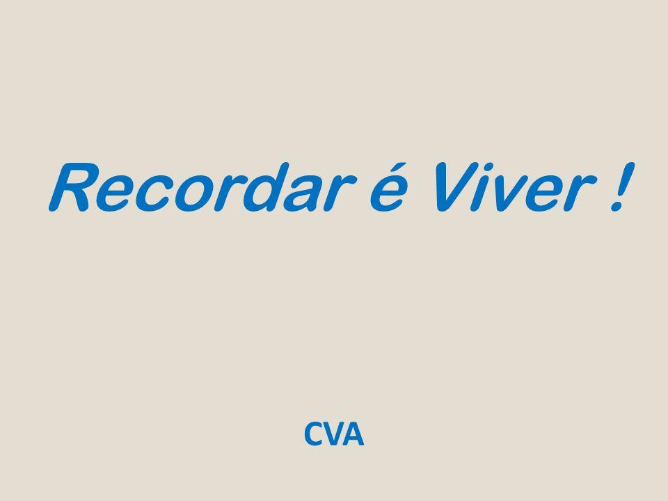 Recordar é Viver ! CVA