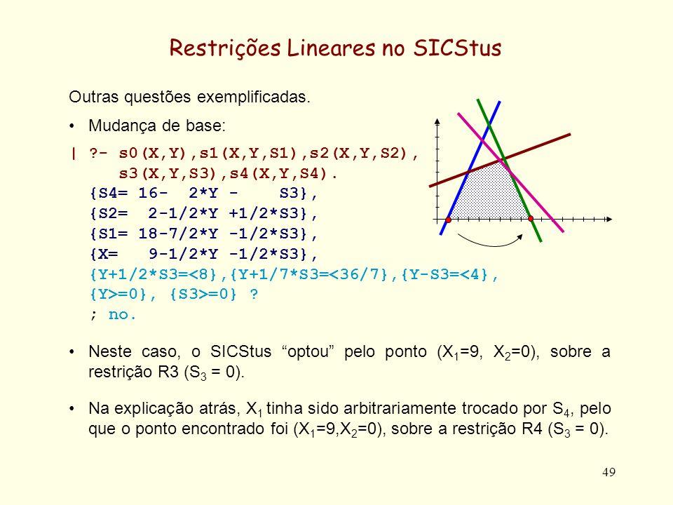 50 Restrições Lineares no SICStus Outras questões exemplificadas.