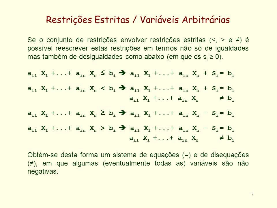 8 Restrições Estritas / Variáveis Arbitrárias As disequações são satisfazíveis sempre que as suas variáveis não sejam fixas (constantes).