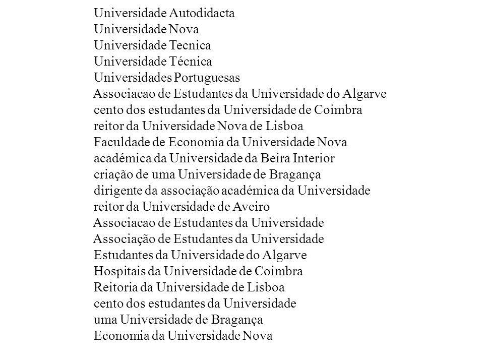 Universidade Autodidacta Universidade Nova Universidade Tecnica Universidade Técnica Universidades Portuguesas Associacao de Estudantes da Universidad