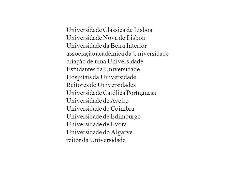 Universidade Clássica de Lisboa Universidade Nova de Lisboa Universidade da Beira Interior associação académica da Universidade criação de uma Univers