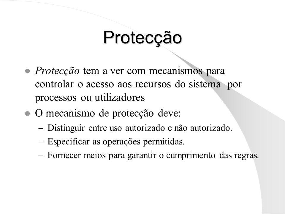 Protecção l Protecção tem a ver com mecanismos para controlar o acesso aos recursos do sistema por processos ou utilizadores l O mecanismo de protecçã