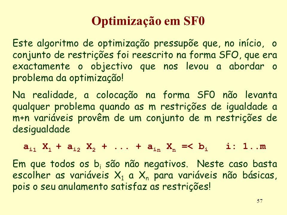 57 Este algoritmo de optimização pressupõe que, no início, o conjunto de restrições foi reescrito na forma SFO, que era exactamente o objectivo que no