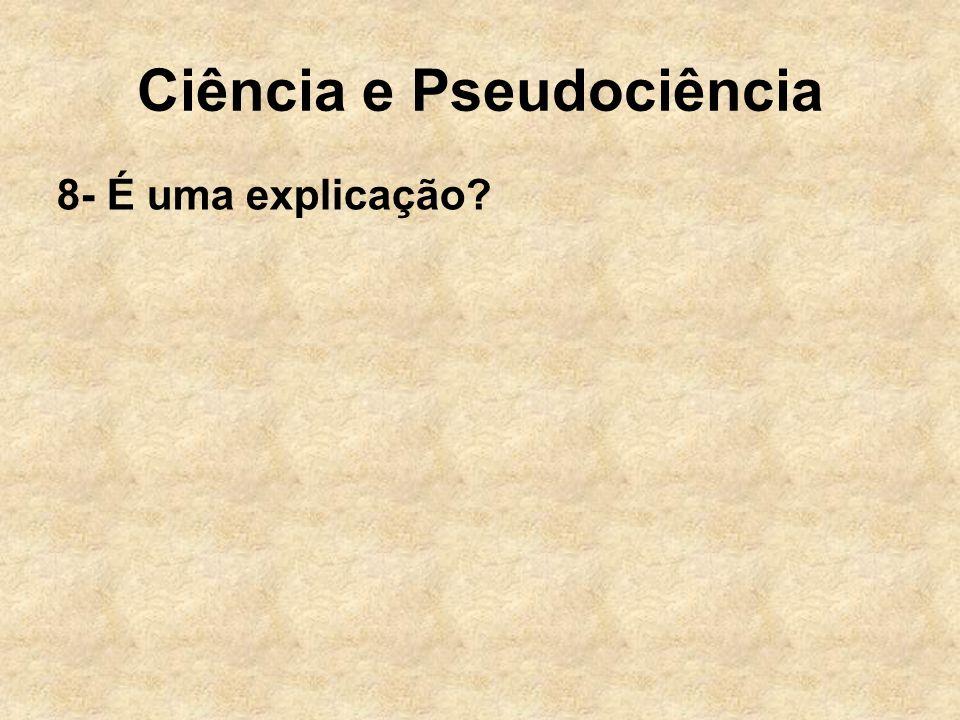 Ciência e Pseudociência 8- É uma explicação?