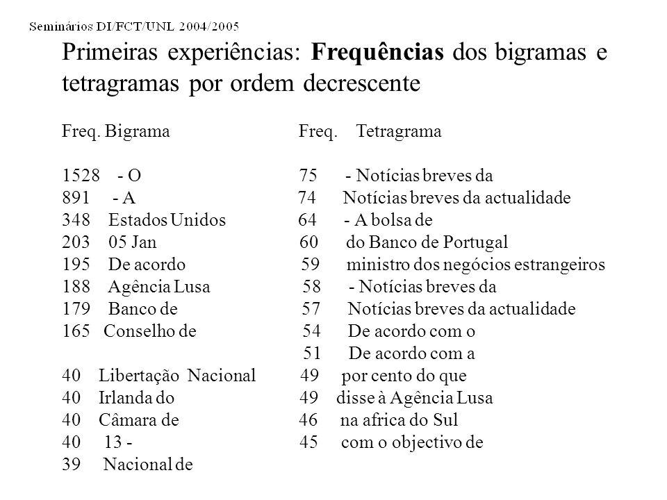 Primeiras experiências: Frequências dos bigramas e tetragramas por ordem decrescente Freq.