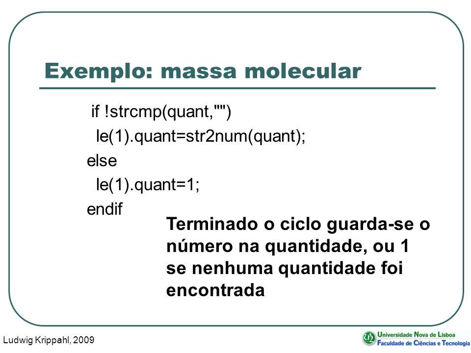 Ludwig Krippahl, 2009 42 Exemplo: massa molecular if !strcmp(quant,