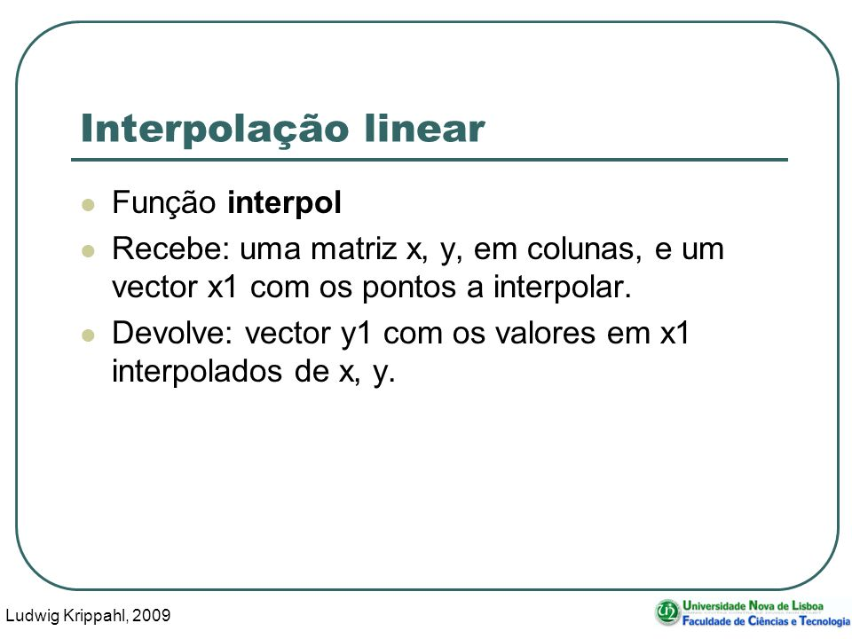 Ludwig Krippahl, 2009 77 Folha de cálculo Exemplo: raiz do polinómio x 3 +2