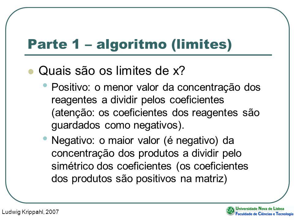Ludwig Krippahl, 2007 27 Parte 1 – algoritmo (limites) Quais são os limites de x.