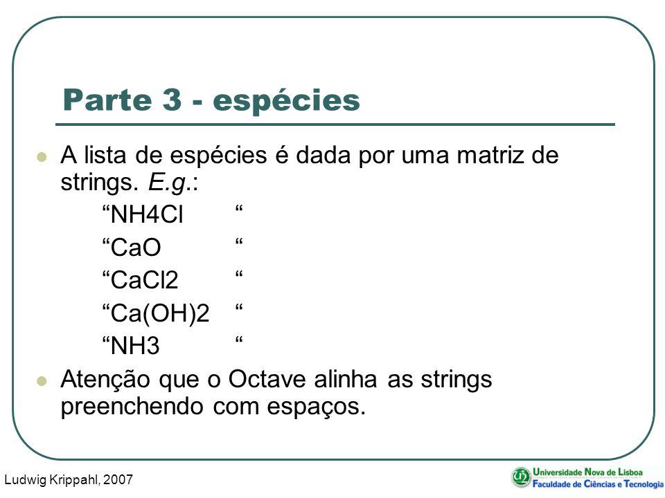 Ludwig Krippahl, 2007 36 Parte 3 - espécies A lista de espécies é dada por uma matriz de strings.