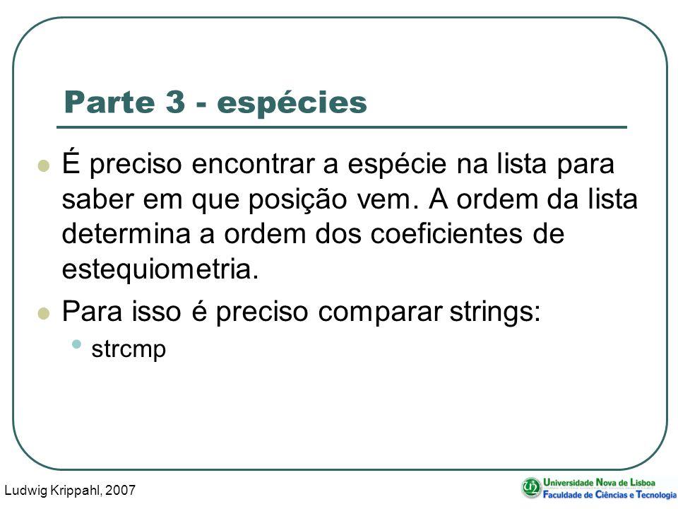 Ludwig Krippahl, 2007 37 Parte 3 - espécies É preciso encontrar a espécie na lista para saber em que posição vem.