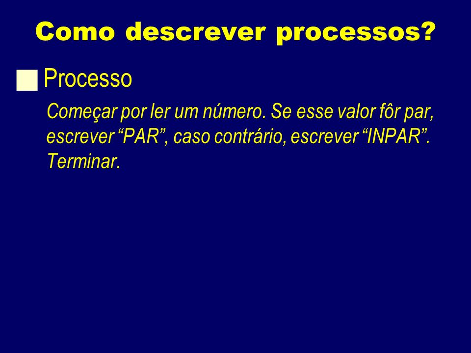 Como descrever processos. Processo Começar por ler um número.