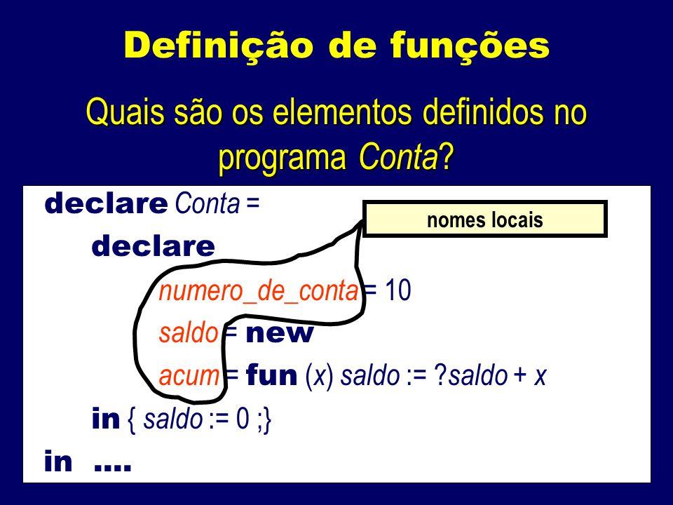 Definição de funções Quais são os elementos definidos no programa Conta .