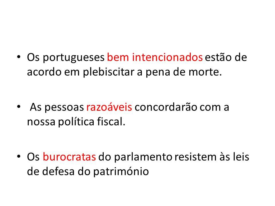 Os portugueses bem intencionados estão de acordo em plebiscitar a pena de morte.