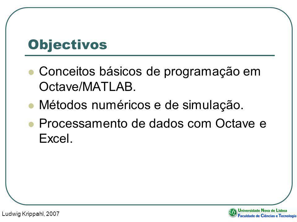 Ludwig Krippahl, 2007 35 Séries No Octave podemos criar um vector linha com uma série indicando: Inicio: [passo:] fim O passo é opcional.