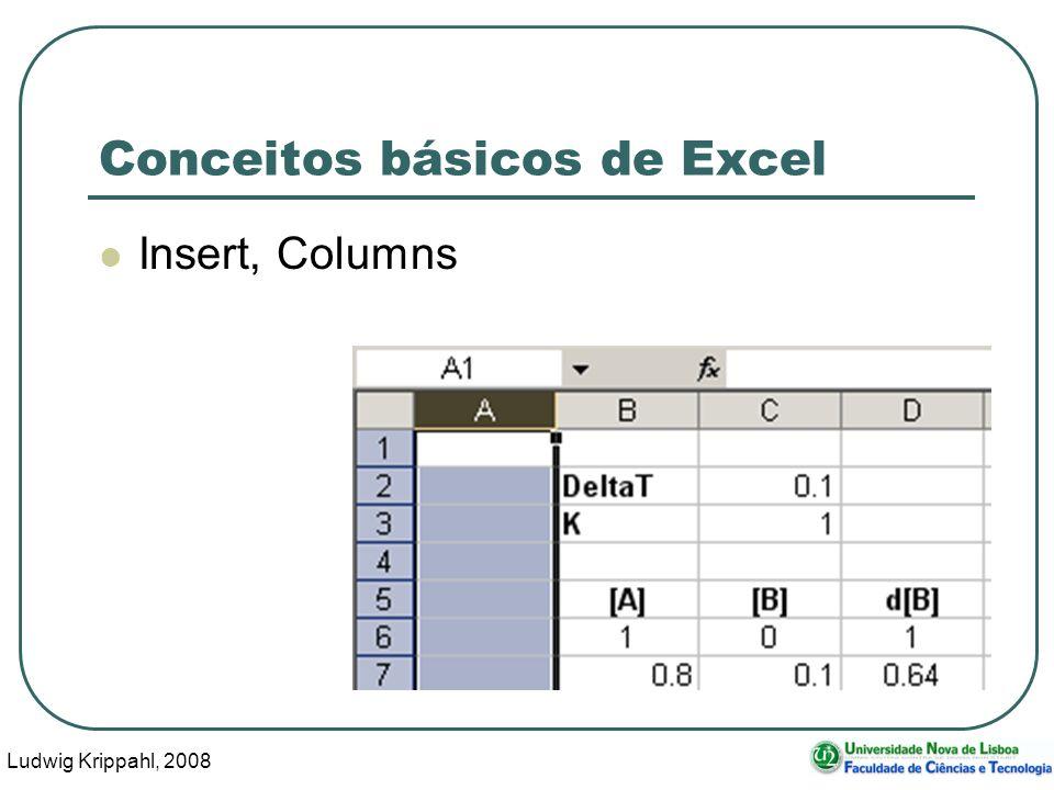 Ludwig Krippahl, 2008 70 Conceitos básicos de Excel Insert, Columns