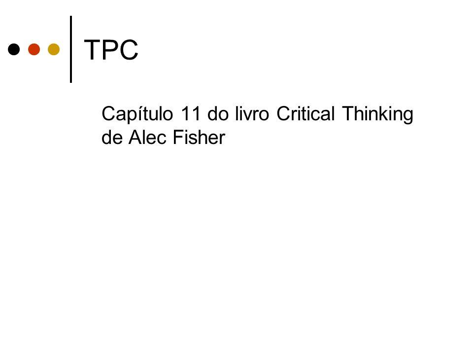TPC Capítulo 11 do livro Critical Thinking de Alec Fisher