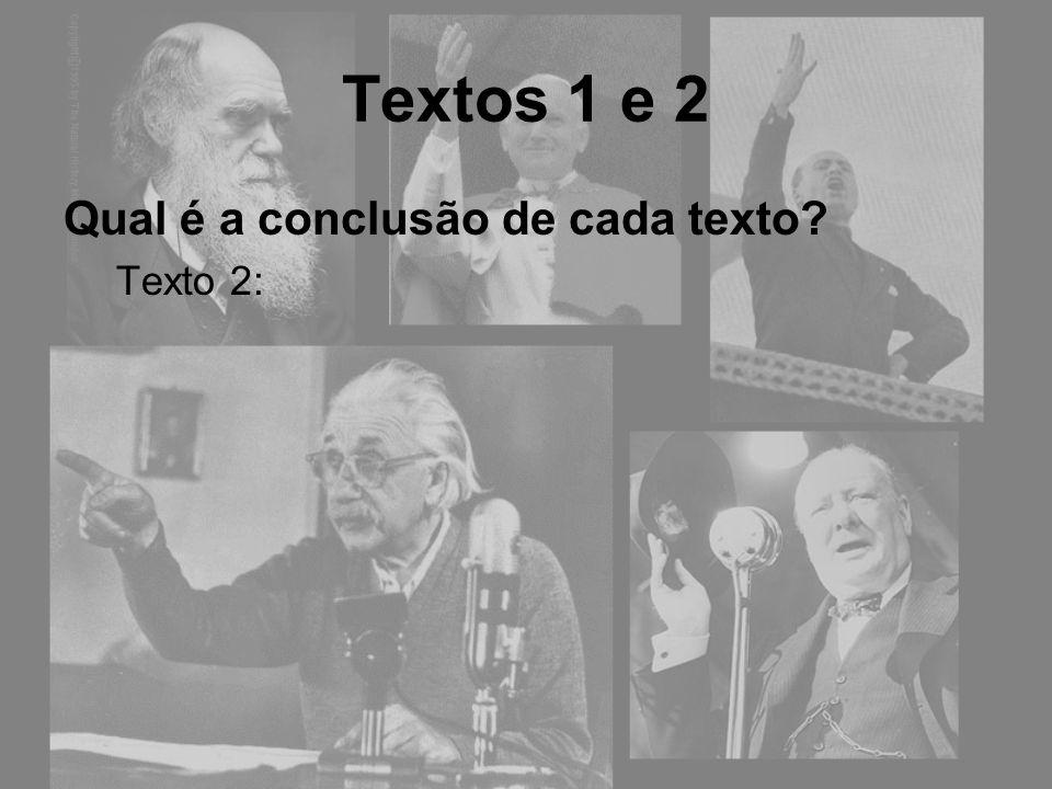 Textos 1 e 2 Serão ambos argumentos? O que é um argumento? Razões que justificam uma conclusão