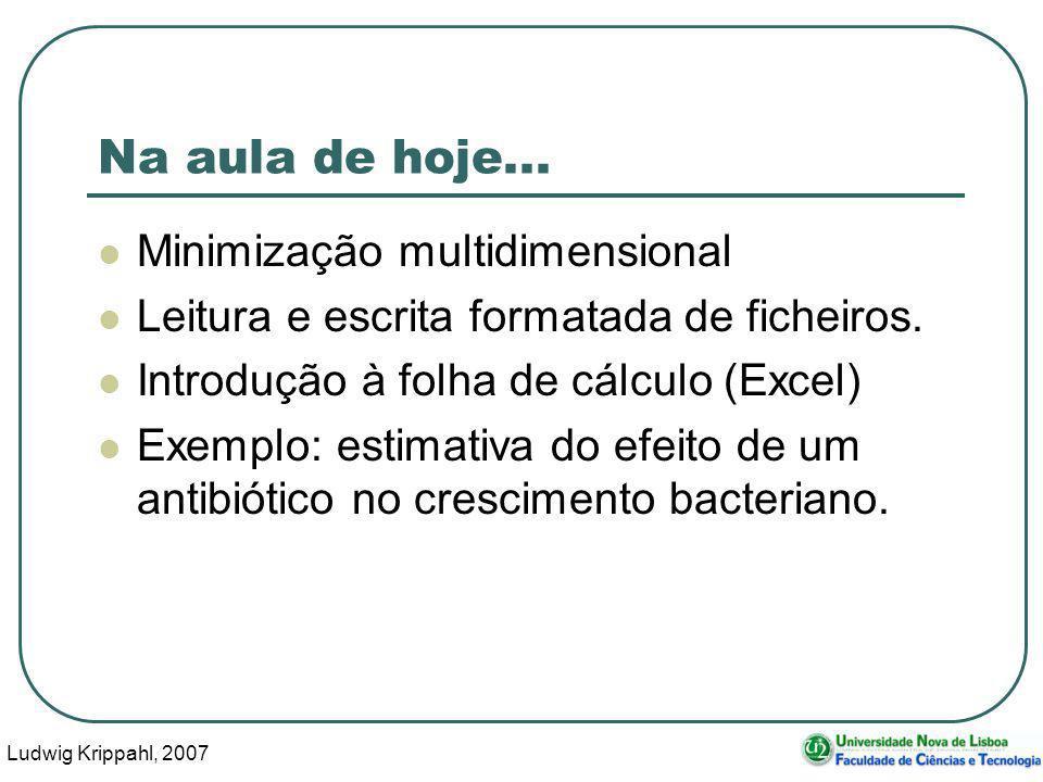 Ludwig Krippahl, 2007 73 Crescimento bacteriano Simulamos com os parâmetros calculados e comparamos: mat2=crescimento(xs(1),xs(2),10,0.1,400); hold off plot(dados(:,1),dados(:,2), or ); hold on plot(mat2(:,1),mat2(:,2));