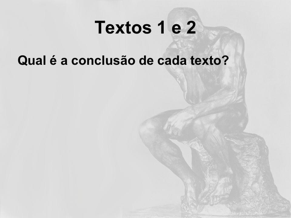 Qual é a conclusão de cada texto.