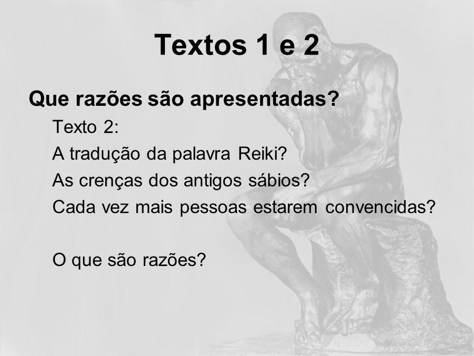 Textos 1 e 2 Que razões são apresentadas.Texto 2: A tradução da palavra Reiki.
