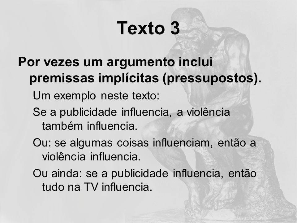 Texto 3 Podemos aceitar algum destes pressupostos.