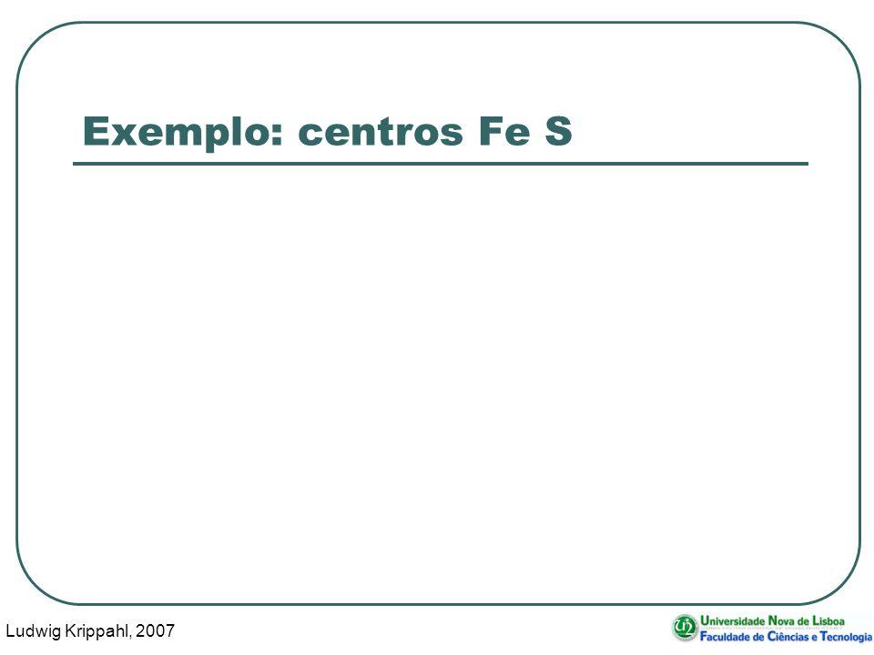 Ludwig Krippahl, 2007 35 Exemplo: centros Fe S