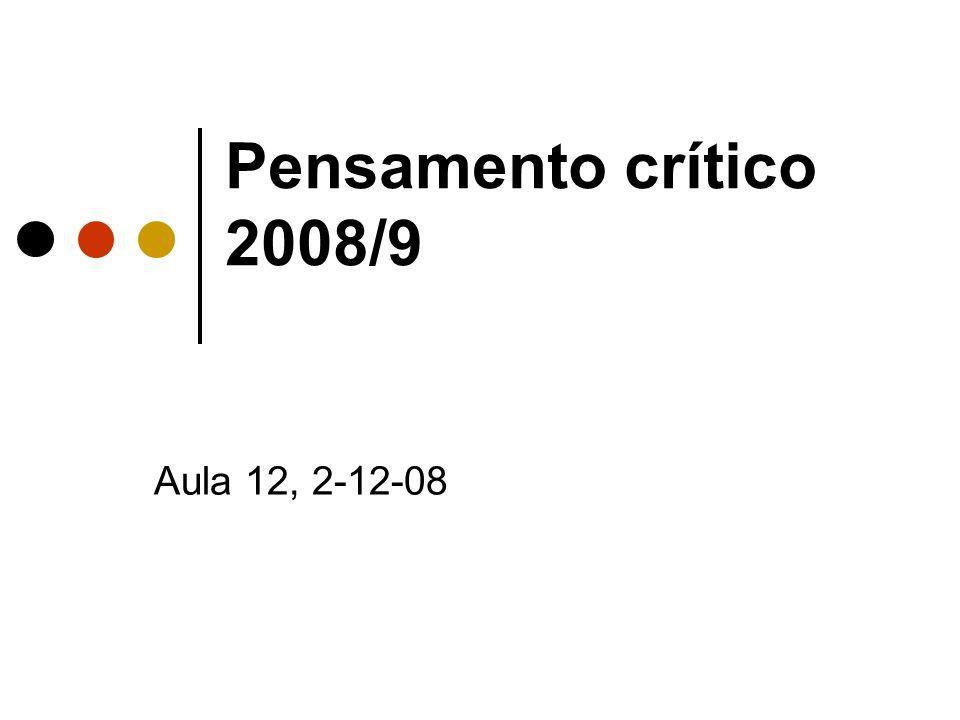 Pensamento crítico 2008/9 Aula 12, 2-12-08