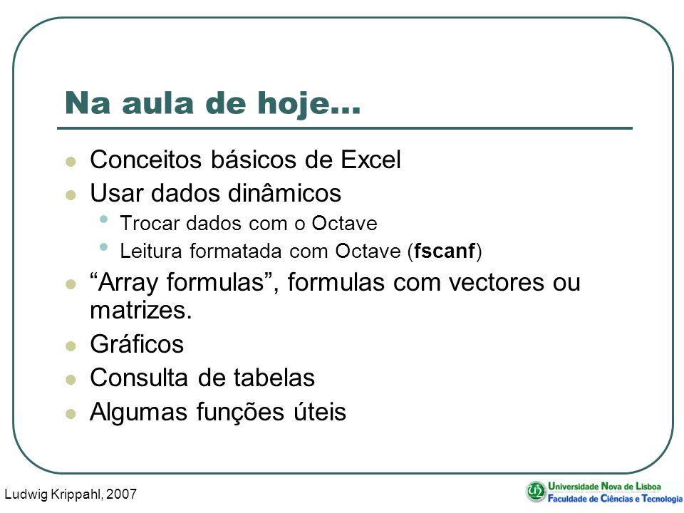 Ludwig Krippahl, 2007 23 Conceitos básicos de Excel Insert, Columns