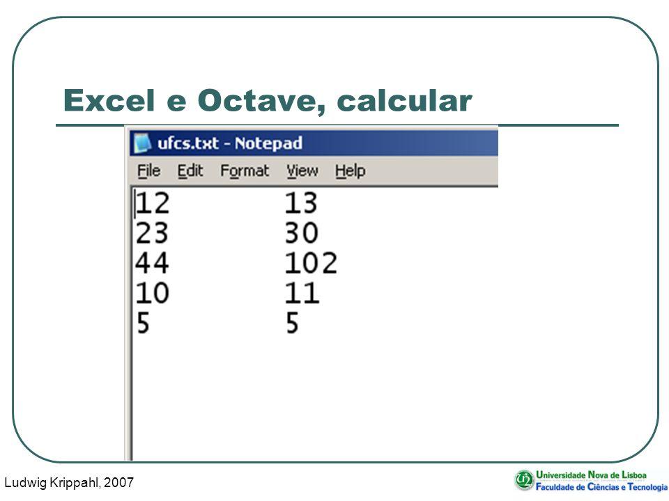 Ludwig Krippahl, 2007 50 Excel e Octave, calcular
