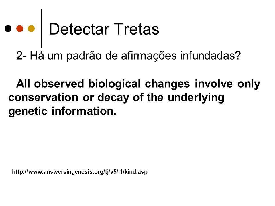 Detectar Tretas 2- Há um padrão de afirmações infundadas.