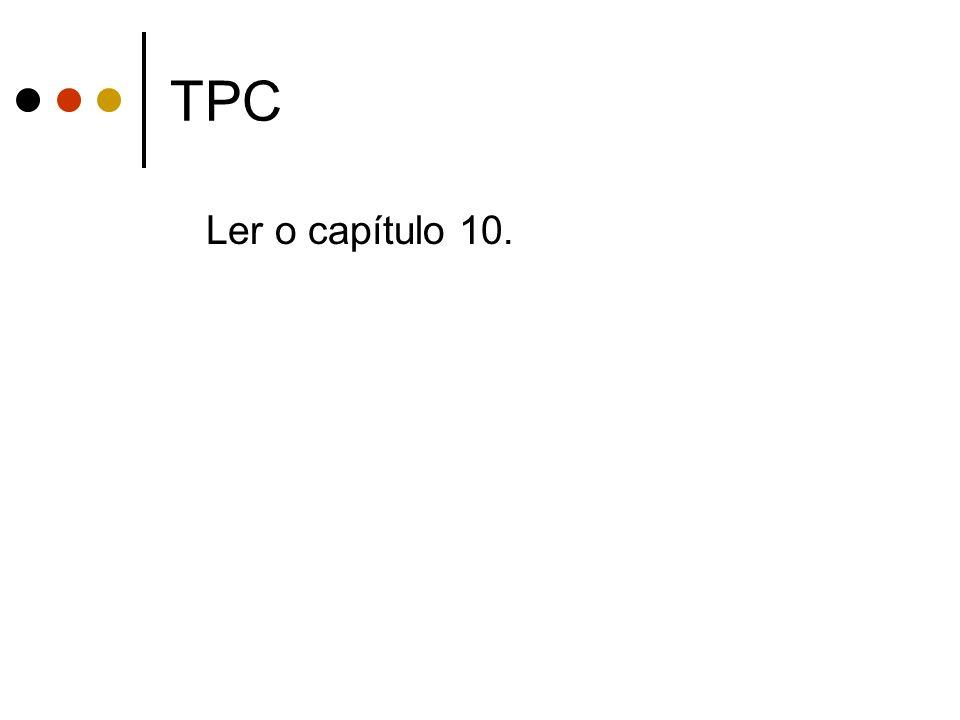 TPC Ler o capítulo 10.