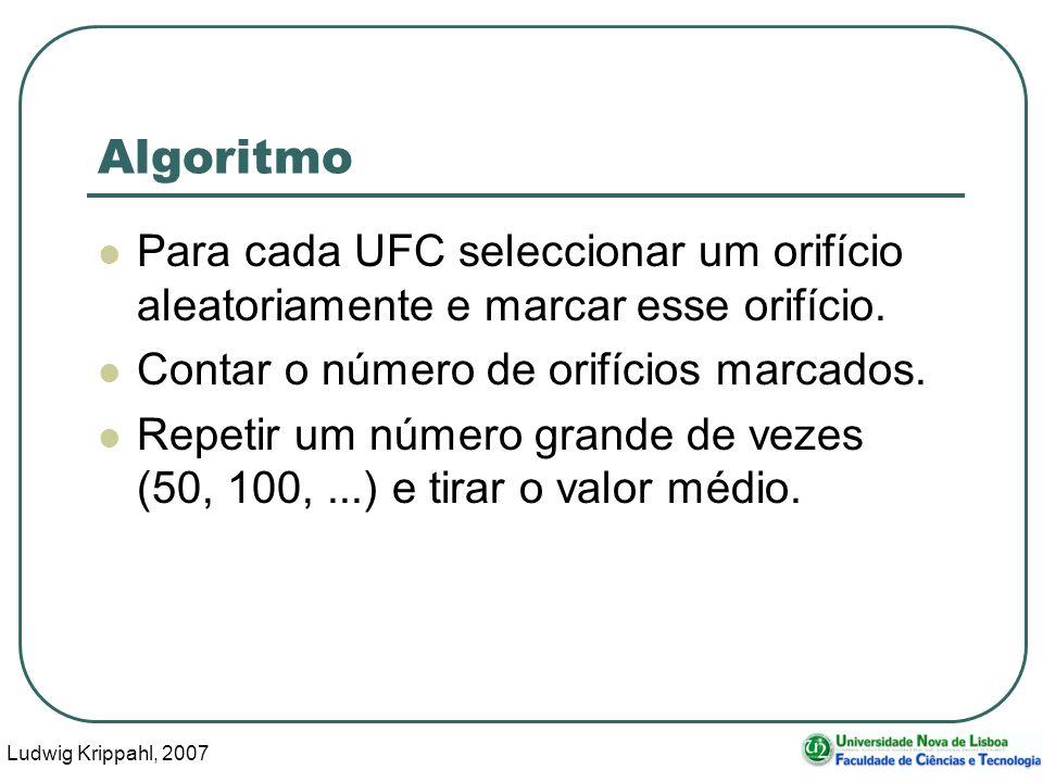 Ludwig Krippahl, 2007 39 Algoritmo Para cada UFC seleccionar um orifício aleatoriamente e marcar esse orifício.