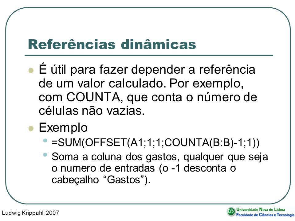 Ludwig Krippahl, 2007 16 Referências dinâmicas É útil para fazer depender a referência de um valor calculado.