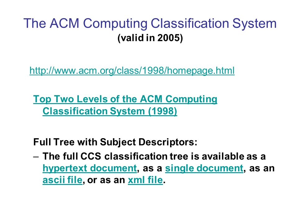 The ACM Computing Classification System (valid in 2005) A.