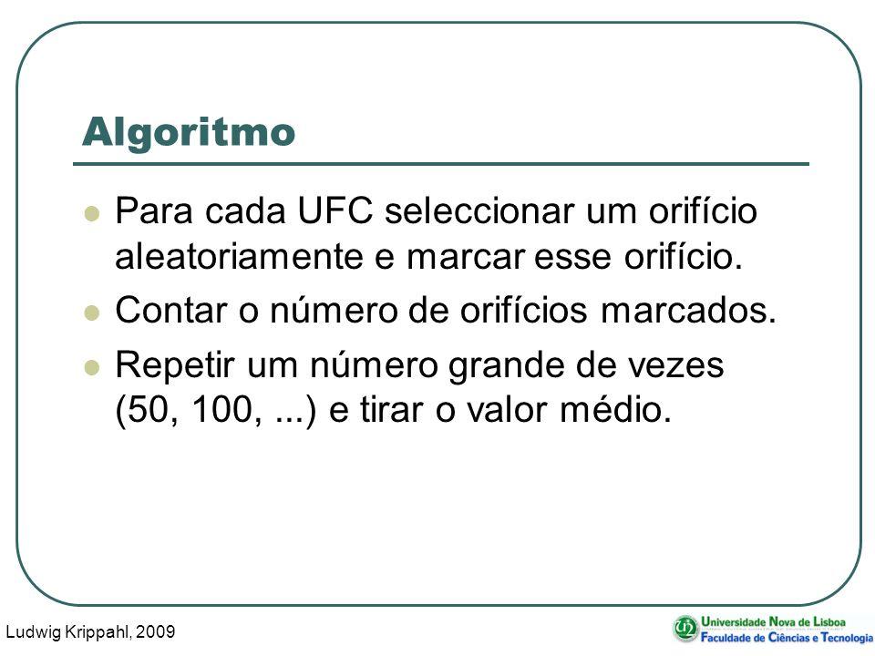 Ludwig Krippahl, 2009 40 Algoritmo Para cada UFC seleccionar um orifício aleatoriamente e marcar esse orifício.