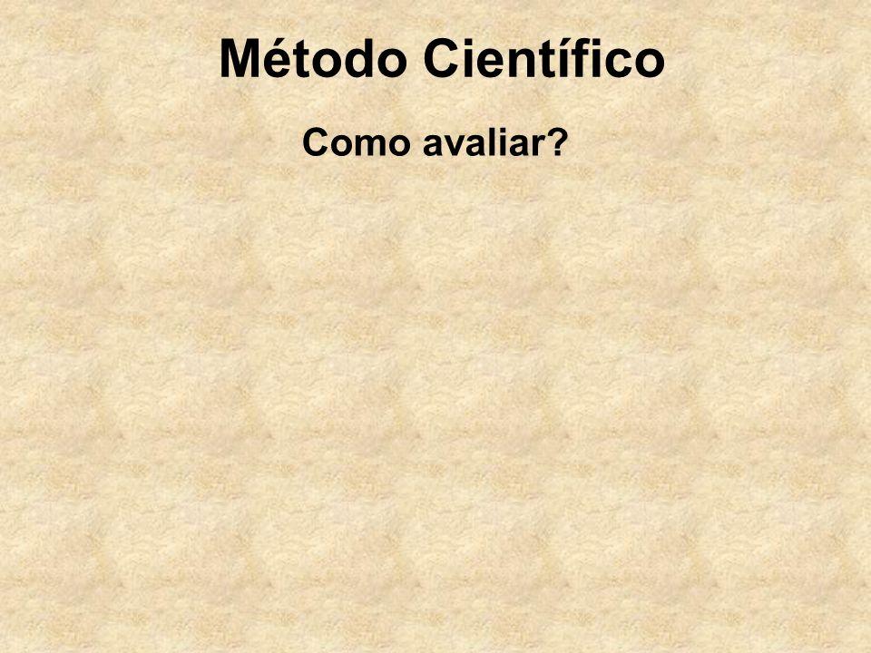 Método Científico Como avaliar?