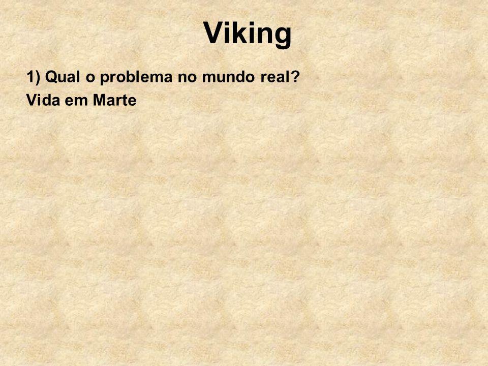 Viking 1) Qual o problema no mundo real? Vida em Marte