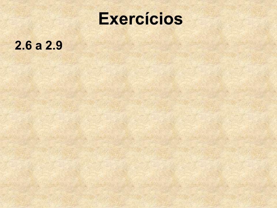 Exercícios 2.6 a 2.9