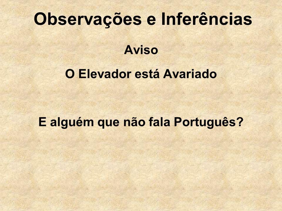 Observações e Inferências Aviso O Elevador está Avariado E alguém que não fala Português?