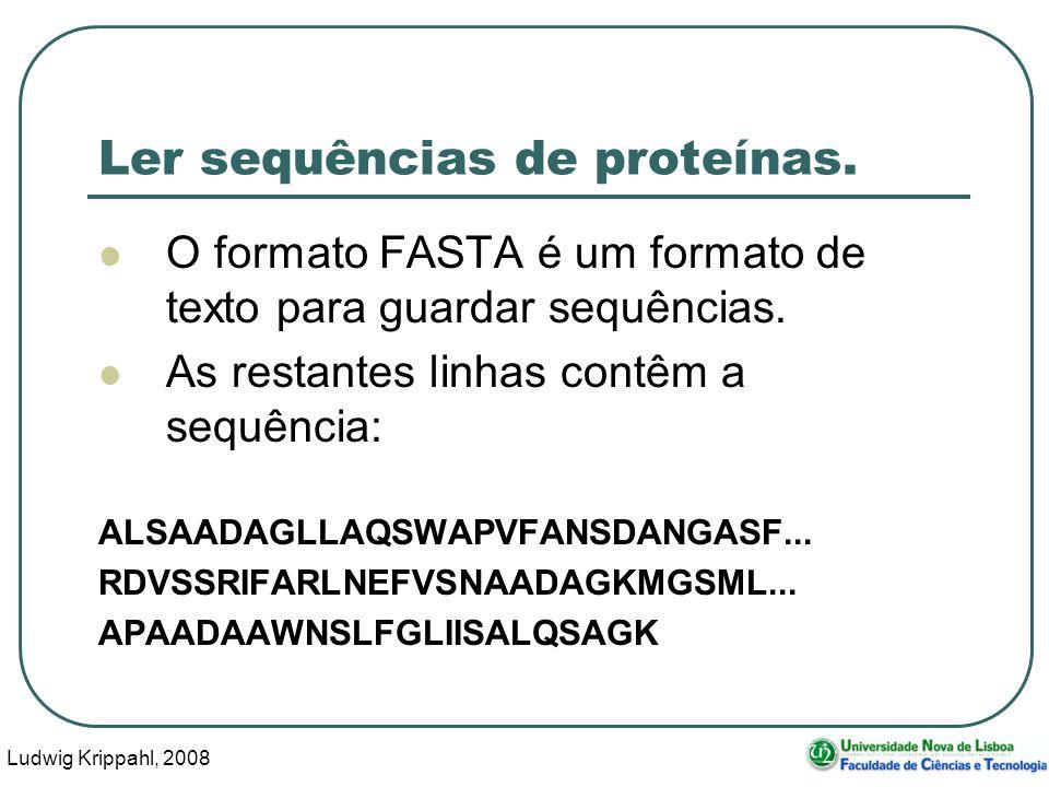 Ludwig Krippahl, 2008 22 Ler sequências de proteínas.