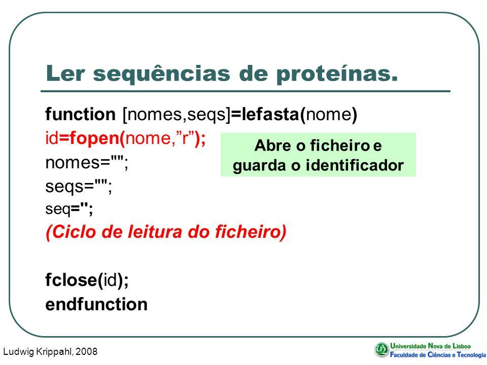Ludwig Krippahl, 2008 25 Ler sequências de proteínas.