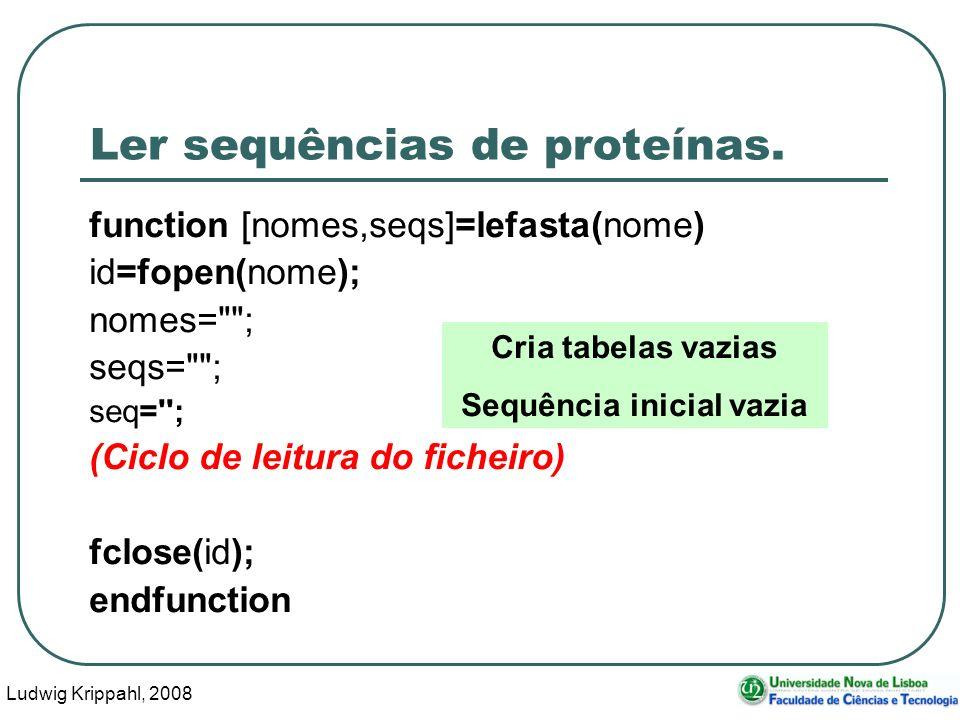 Ludwig Krippahl, 2008 26 Ler sequências de proteínas.