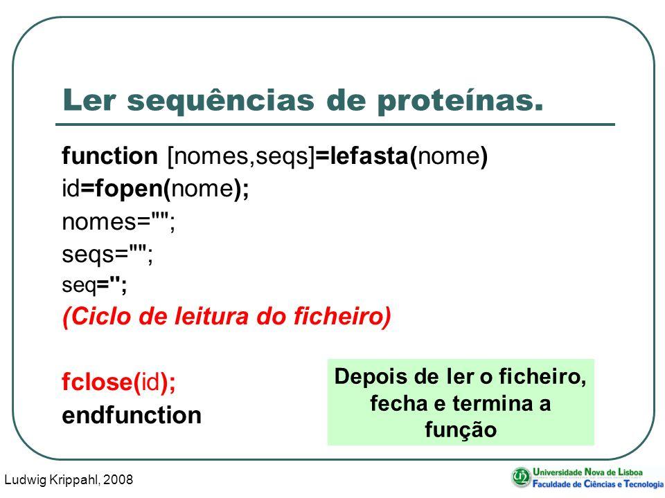Ludwig Krippahl, 2008 27 Ler sequências de proteínas.